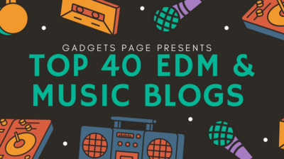 Top 40 Most Influential EDM & Music Blogs Every Producer Should Follow